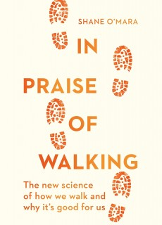 In Praise of Walking Book Release Date? The new science of how we walk and why it's good for us