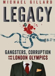When Will Legacy: Gangsters, Corruption and the London Olympics Release? Book Publisher Date