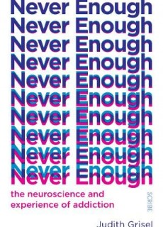 Never Enough: the neuroscience and experience of addiction Release Date