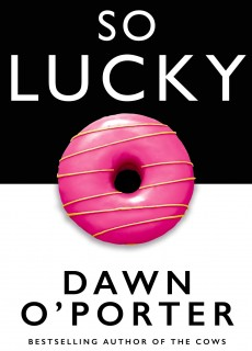 So Lucky Book Release Date - When Does Dawn O'Porter Book Release?
