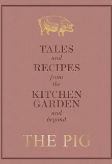 The Pig: Tales and Recipes from the Kitchen Garden and Beyond Book Release Date