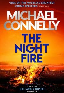 When Will The Night Fire: A Ballard and Bosch Thriller Release? 2019 Book Release Date