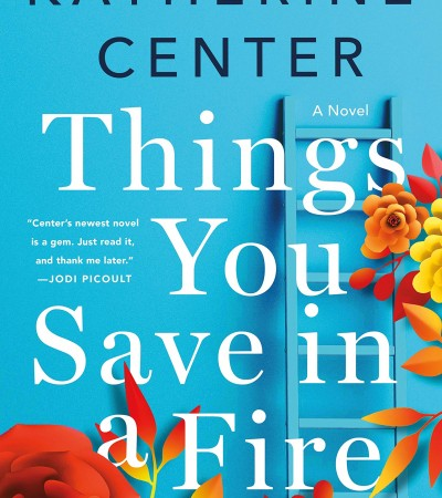 Things You Save in a Fire Novel Release Date (Hardcover; August 2019)