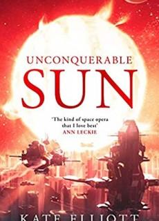 Unconquerable Sun (Sun Chronicles 1 - Paperback) Release Date? 2021 Kate Elliot Releases