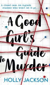 A Good Girl's Guide To Murder Book Release Date? 2019 Available Now Releases