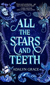 When Does All The Stars And Teeth Novel Come Out? 2020 Book Release Dates