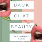 When Does Back Chat Beauty: The beauty guide for real life Publish? Book Releases