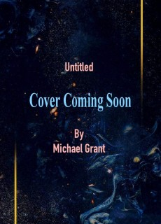 When Does Untitled By Michael Grant Come Out? (Messenger Of Fear #3) Book Release Date