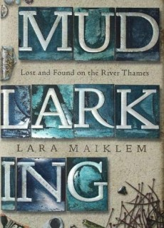 When Does Mudlarking: Lost and Found on the River Thames Publish? August 2019 Release Date