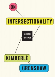 On Intersectionality: The Essential Writings