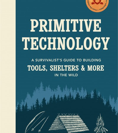 Primitive Technology Book Release Date: The complete guide to making things in the wild from scratch