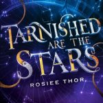 When Does Tarnished Are The Stars Come Out? 2019 Book Release Dates