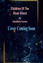 When Does Children Of The River Ghost Novel Come Out? 2019 Book Release Dates