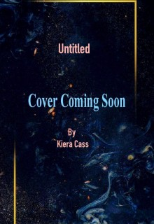 When Does Untitled Novel By Kiera Cass Come Out? 2019 Book Release Dates