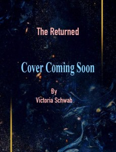 The Returned By Victoria Schwab Book Release Date? Fantasy Releases