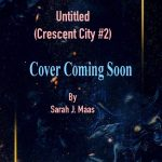 When Does Untitled By Sarah J. Maas Come Out? Fantasy Book Release Dates