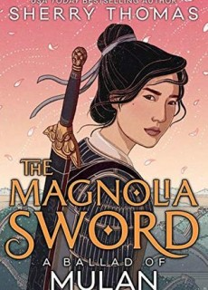 The Magnolia Sword: A Ballad Of Mulan Book Release Date? 2019 Fantasy Releases