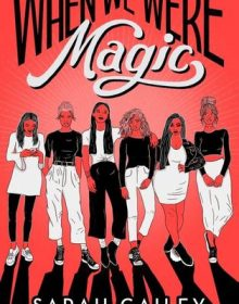 When Does When We Were Magic Novel Come Out? 2020 Book Release Dates