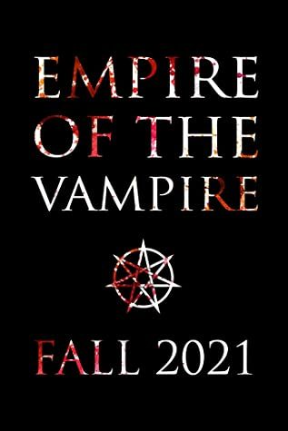 Empire Of The Vampire Book Release Date? 2021 Releases