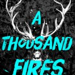 When Does A Thousand Fires Come Out? 2019 Book Release Dates