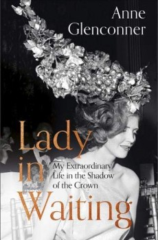 When Does Lady in Waiting: My Extraordinary Life in the Shadow of the Crown Come Out?