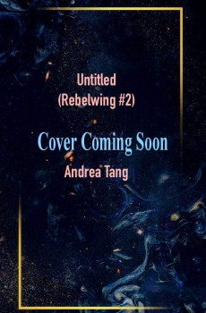 When Does Untitled (Rebelwing #2) By Andrea Tang Come Out? 2021 Book Release Date