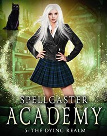 Spellcaster Academy: The Dying Realm Episode 5