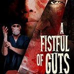 A Fistful Of Guts Release Date? 2019 Horror Publications