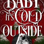 Baby It's Cold Outside Book Release Date? 2019 Romance Novel Releases