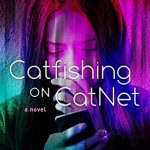 Catfishing On CatNet Book Release Date? 2019 Science Fiction Publications