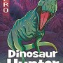 When Will Dinosaur Hunter Release? 2019 Children's Fiction Book Release Dates