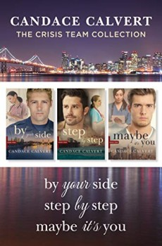 The Crisis Team Collection: By Your Side; Step by Step; Maybe It's You