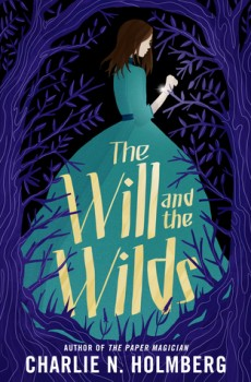 The Will And The Wilds Book Release Date? 2020 Fantasy & Young Adult Novels