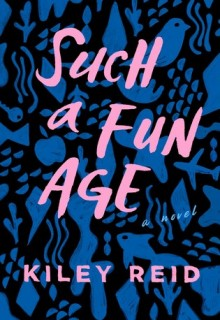 When Does Such A Fun Age Novel Come Out? 2019 Book Release Dates