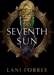 When Does The Seventh Sun Novel Release? 2020 Fantasy & Mythology Book Release Dates