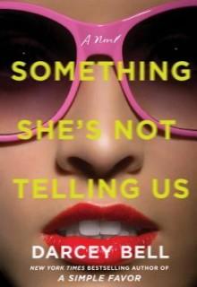 Something She's Not Telling Us Novel Publication Date? 2020 Thriller Book Release Dates