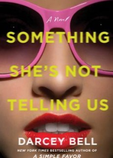 Something She's Not Telling Us Novel Publication Date? 2020 Thriller Book Release Dates