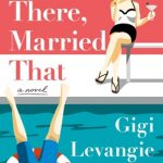 Been There, Married That Novel Publication Date? 2020 Women's Fiction Book Release Dates