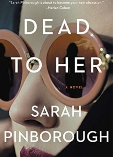When Will Dead To Her Come Out? 2020 Mystery Thriller Book Release Dates