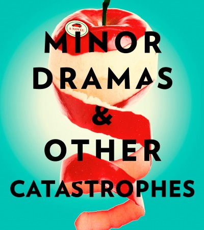 When Does Minor Dramas & Other Catastrophes Come Out? 2020 Fiction Book Release Dates