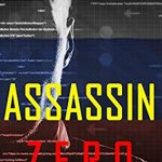 When Does Assassin Zero Novel Come Out? 2019 Thriller Book Release Dates
