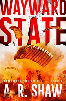 Is it wrong to kill a killer? Read, for FREE with Kindle Unlimited, how author A. R. Shaw delivers another too plausible survival thriller. Dane Talbot uses a world of civil unrest to her advantage and avenges all those who've done her wrong. Get the presale, Wayward State, book 2 in the Remember the Ruin series. A. R. Shaw's books are recommended for fans of Christopher Greyson, Rachel Caine, Christopher Rice, L.T. Ryan, Barry Eisler, Mark Dawson, and Scott Pratt. Start the journey. Get your preasale copy today!