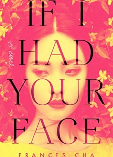 When Will If I Had Your Face Novel Come Out? 2020 Contemporary Fiction Publications