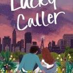 When Will Lucky Caller Novel Come Out? 2020 Contemporary Fiction Book Release Dates