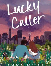 When Will Lucky Caller Novel Come Out? 2020 Contemporary Fiction Book Release Dates