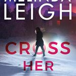 When Does Cross Her Heart Novel Come Out? 2020 Mystery & Romantic Suspense Book Releases