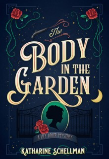 When Will The Body In The Garden Mystery Novel Release? 2020 Historical Mystery Publications