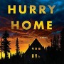 When Will Hurry Home Novel Release? 2020 Mystery Thriller Book Release Dates