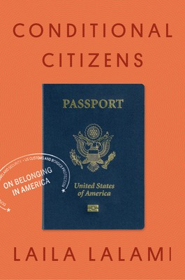 Conditional Citizens: On Belonging in America By Laila Lalami Release Date? 2020 Nonfiction Releases