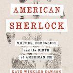 American Sherlock: Murder, Forensics, and the Birth of American CSI Book Release Date?